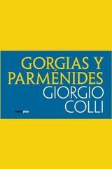 Gorgias y Parménides - Giorgio Colli - Sexto Piso