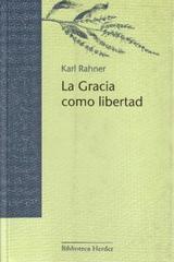 La Gracia como libertad - Karl Rahner - Herder