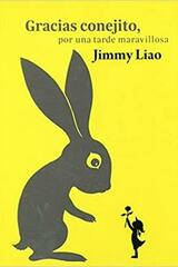Gracias conejito, por una tarde maravillosa - Jimmy Liao - Barbara Fiore Editora