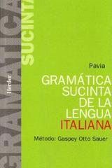 Gramática sucinta de la lengua italiana - Liuggi Pavía - Herder