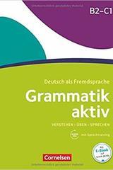 Grammatik aktiv · Deutsch als Fremdsprache B2/C1 Üben, Hören, Sprechen -  AA.VV. - Cornelsen
