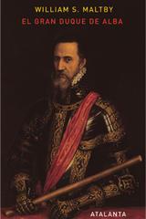 El Gran Duque de Alba - William S. Maltby - Atalanta