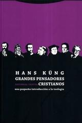 Grandes pensadores cristianos - Hans Küng - Trotta