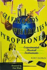 Gravikords, whirlies & pyrophones - Bart Hopkin -  AA.VV. - Otras editoriales
