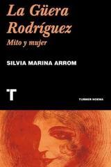 La Güera Rodríguez - Silvia Marina Arrom - Turner
