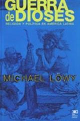 Guerra de dioses - Michael Löwy - Siglo XXI Editores