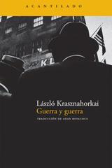 Guerra y guerra - László Krasznahorkai - Acantilado