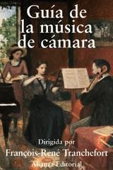 Guía de la música de cámara - François René Tranchefort - Alianza editorial