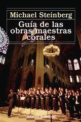Guía de las obras maestras corales - Michael Steinberg - Alianza editorial