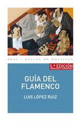 Guía del flamenco - Luis López Ruiz - Akal