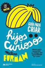 Guía para criar hijos curiosos - Melina Furman - Siglo XXI Editores