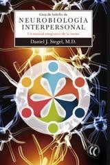 Guía de bolsillo de Neurobiología interpersonal - Daniel J. Siegel - Eleftheria