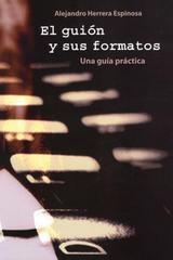 El Guion y sus Formatos - Alejandro Herrera Espinosa - Ibero