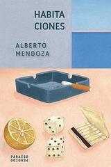 Habitaciones - Alberto Mendoza - Paraíso Perdido