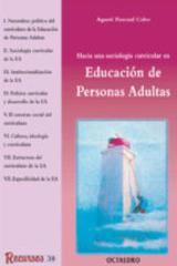 Hacia una sociología curricular en educación de personas adultas - Agusti Pascual Cabo - Octaedro