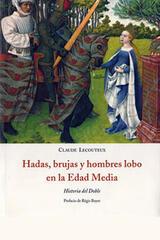 Hadas, brujas y hombres lobo en la Edad Media - Claude Lecouteux - Olañeta