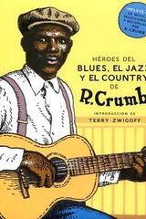Héroes de blues, el jazz y el country - Robert Crumb - Nórdica