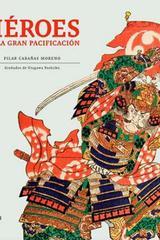 Héroes de la gran pacificación - Pilar Cabañas Moreno - Satori