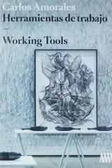 Herramientas de trabajo / Working tools - Carlos Amorales -  AA.VV. - Otras editoriales