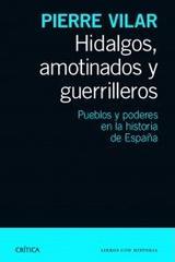 Hidalgos, amotinados y guerrilleros - Pierre Vilar - Critica