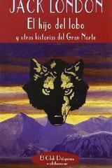 El hijo del lobo - Jack London - Valdemar
