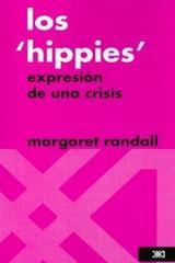 Los hippies expresión de una crisis - Margaret Randall - Siglo XXI Editores