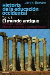 Historia de la educación occidental. Tomo I. - James  Bowen - Herder