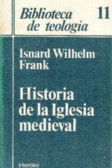 Historia de la Iglesia medieval - Isnard Wilhelm Frank - Herder