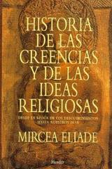 Historia de las creencias y de las ideas religiosas - Mircea Elíade - Herder
