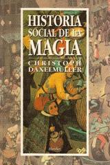 Historia social de la magia - Christoph Daxelmüller - Herder