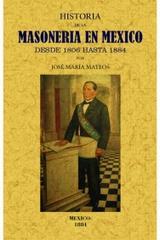 Historia de la masoneria en Mexico desde 1806 hasta 1884 - José María Mateos - Maxtor