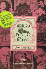 Historia de la música popular en México 2da edición - Juan Garrido -  AA.VV. - Otras editoriales