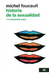 Historia de la sexualidad. V.1 - Michel Foucault - Siglo XXI Editores