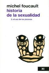 Historia de la sexualidad. V.2 - Michel Foucault - Siglo XXI Editores