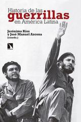 Historia de las guerrillas en América Latina - Jerónimo Ríos Sierra - Catarata