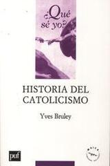 Historia Del Catolicismo - Yves Bruley - JUS
