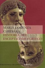 Historia del escepticismo griego - Maria Lorenza Chiesara - Siruela