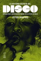 La historia secreta del disco - Peter Shapiro - Caja Negra Editora