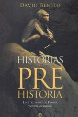 Historias de la prehistoria - David Benito del Olmo - Esfera de los libros
