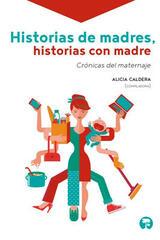 Historias de madres, historias con madre - Alicia Caldera - Paraíso Perdido