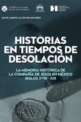 Historias en tiempos de desolación - Dante Alberto Alcántara Bojorge - Ibero