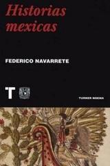 Historias Mexicas - Federico Navarrete - Turner