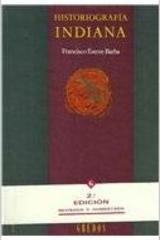 Historiografia Indiana - Francisco Esteve Barba - Gredos