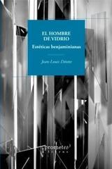 El hombre de vidrio - Jean-Louis Déotte - Prometeo