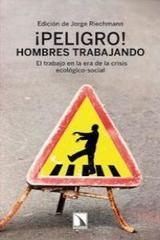 ¡Peligro! Hombres trabajando - Jorge Riechmann - Catarata