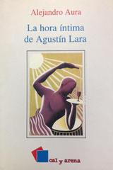 Hora intima de Agustín Lara, La -  AA.VV. - Otras editoriales