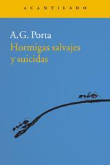 Hormigas salvajes y suicidas - A.G. Porta - Acantilado