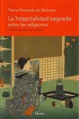 La Hospitalidad sagrada entre las religiones - Pierre-François de Béthune - Herder