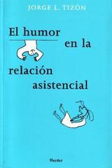 El Humor en la relación asistencial - Jorge L. Tizón - Herder