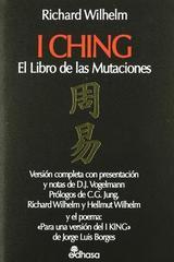 I Ching. El Libro De Las Mutaciones - Richard Wilhelm - Edhasa